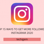 Top 15 Ways To Get More Followers On Instagram 2020