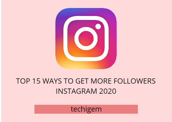 Ways To Get More Followers On Instagram 2020